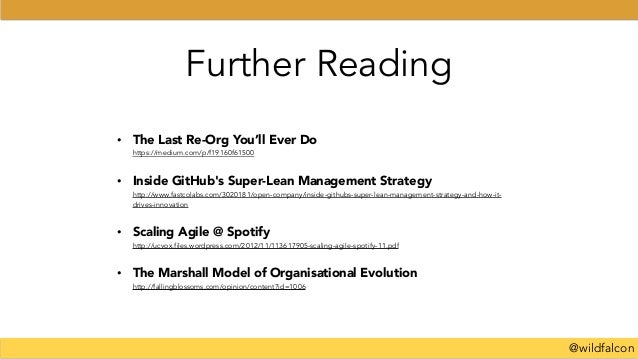 @wildfalcon Further Reading • The Last Re-Org You'll Ever Do https://medium.com/p/f19160f61500 • Inside GitHub's Super-Le...