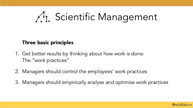 """@wildfalcon Scientific Management Three basic principles 1. Get better results by thinking about how work is done:  The """"..."""