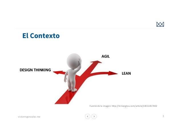 """Agile vs Design Thinking vs Lean:¿cuál es el """"approach"""" correcto? ó ¿cómo los integro? Slide 3"""