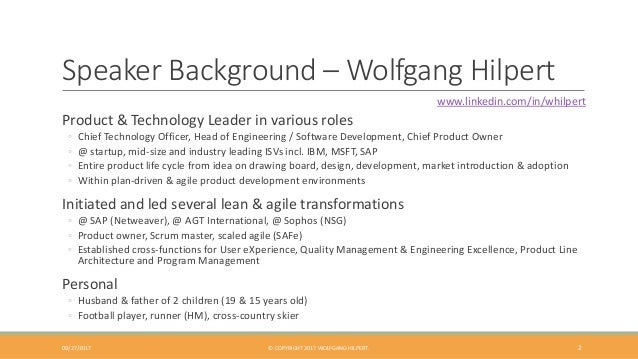 Speaker Background – Wolfgang Hilpert Product & Technology Leader in various roles ◦ Chief Technology Officer, Head of Eng...