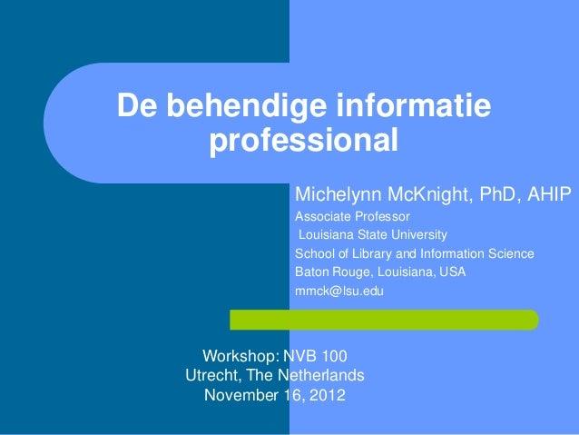 De behendige informatie     professional                  Michelynn McKnight, PhD, AHIP                  Associate Profess...