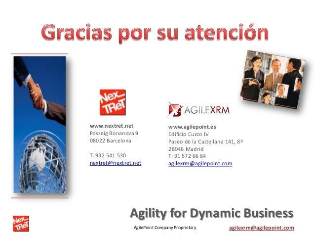 AgilePoint Company Proprietary agilexrm@agilepoint.com www.agilepoint.es Edificio Cuzco IV Paseo de la Castellana 141, 8º ...