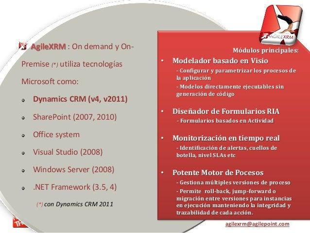 AgilePoint Company Proprietary agilexrm@agilepoint.com AgileXRM, solución Módulos principales: • Modelador basado en Visio...