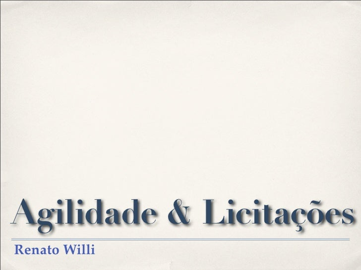 Agilidade & Licitações Renato Willi