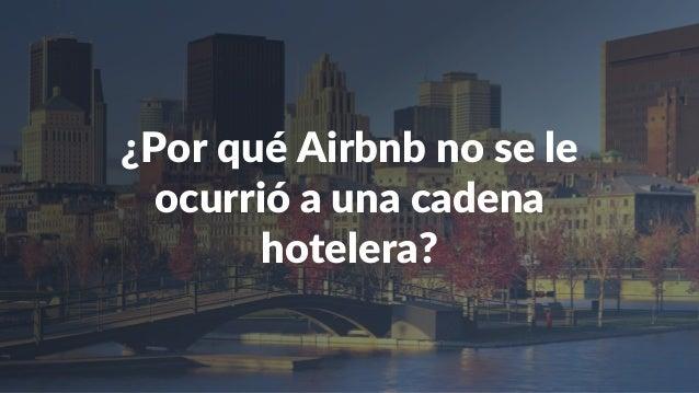 ¿Por qué Airbnb no se le ocurrió a una cadena hotelera?
