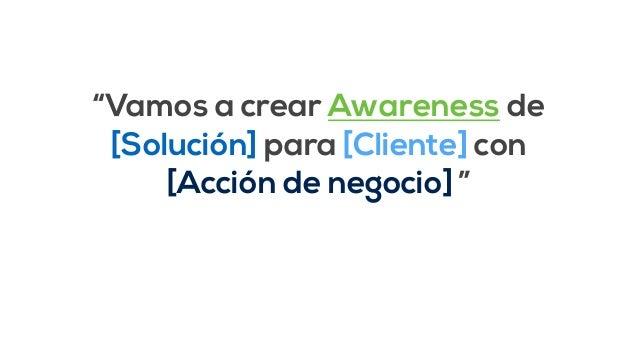"""""""Creemos que [Cliente] está  Hopeful que [Solución] resuelva  [Necesidad] cuando  [Acción de negocio] """""""
