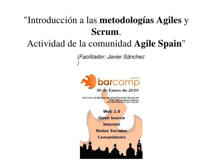 """""""Introducción a las metodologías Agiles y Scrum. <br />Actividad de la comunidad Agile Spain""""<br />(Facilitador:..."""