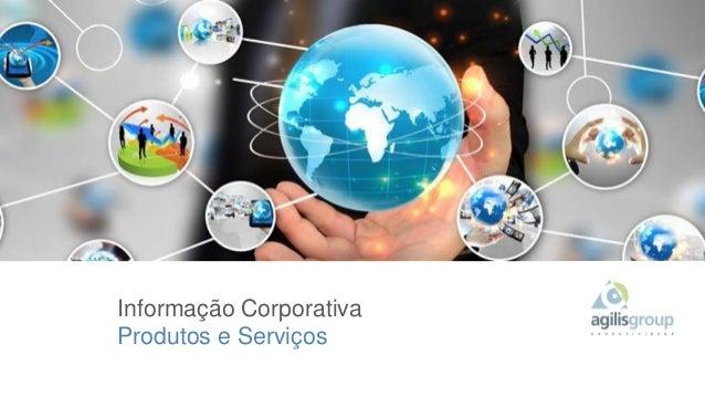 Informação Corporativa Produtos e Serviços