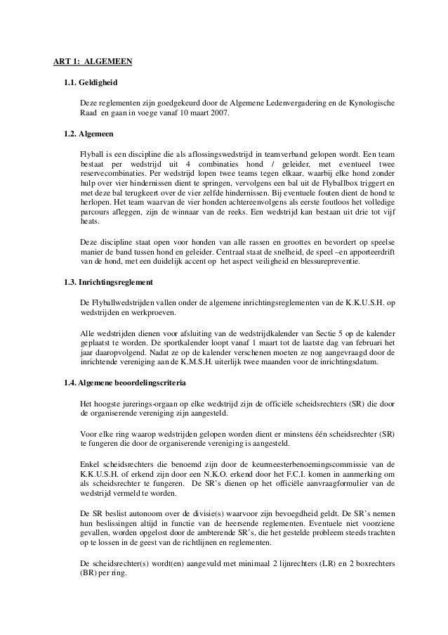ART 1: ALGEMEEN1.1. GeldigheidDeze reglementen zijn goedgekeurd door de Algemene Ledenvergadering en de KynologischeRaad e...