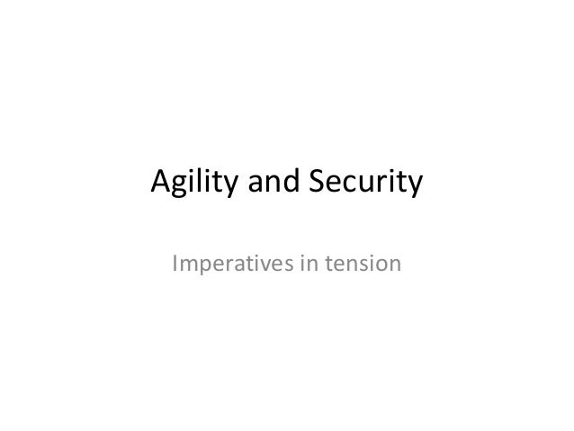 Agility and Security Imperatives in tension