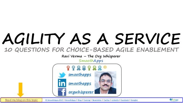 © SmoothApps 2017 | SmoothApps | Blog | Training | Newsletter | Twitter | LinkedIn | Facebook | Google+ ‹#› AGILITY AS A S...