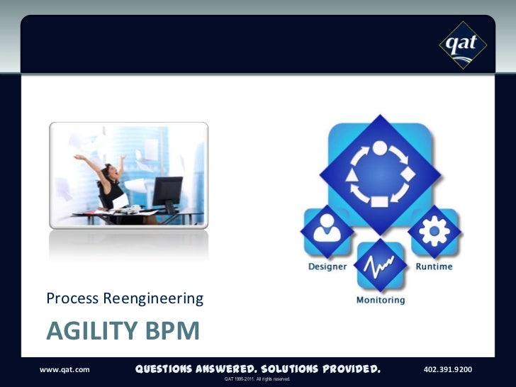 Agility BPM<br />Process Reengineering<br />Questions Answered. Solutions Provided.<br />