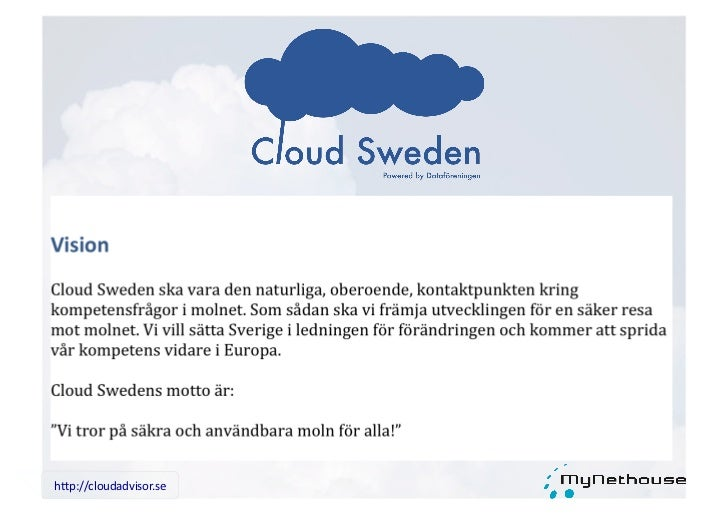 "Predrag MitrovicCloud Advisor     predrag@mynethouse.se     0709 – 200 350     Twitter/skype: write4joyh""p://cloudadvisor...."
