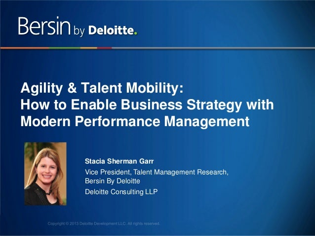Agility & Talent Mobility: How to Enable Business Strategy with Modern Performance Management Stacia Sherman Garr Vice Pre...