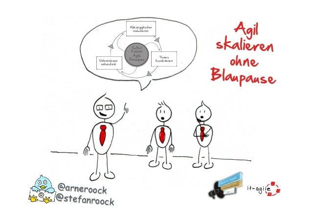 @arneroock Agil  skalieren  ohne  Blaupause   Kultur      Kaizen       Agile  Prinzipien  Abhängigkeiten...