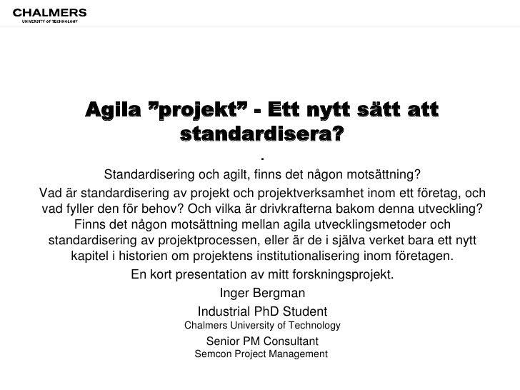 """Agila """"projekt"""" - Ett nytt sätt att                 standardisera?                                         .            St..."""