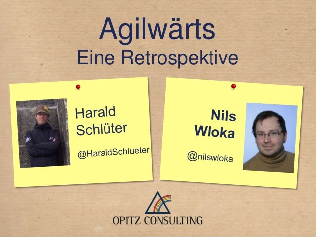 © OPITZ CONSULTING GmbH 2013 Seite 1agilwärtsAgilwärtsEine Retrospektive
