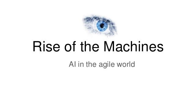 Rise of the Machines AI in the agile world