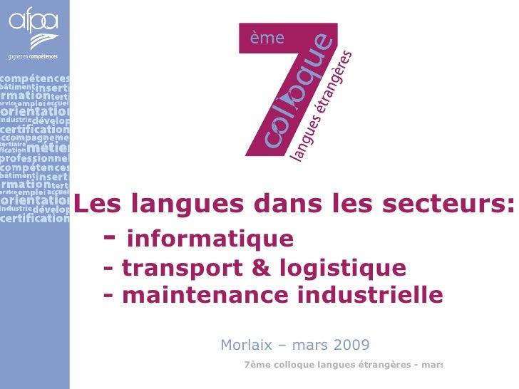 Les langues dans les secteurs: -  informatique - transport & logistique - maintenance industrielle Morlaix – mars 2009