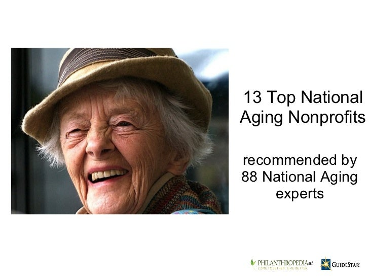 recommended by 88 National Aging experts 13 Top National Aging Nonprofits    at