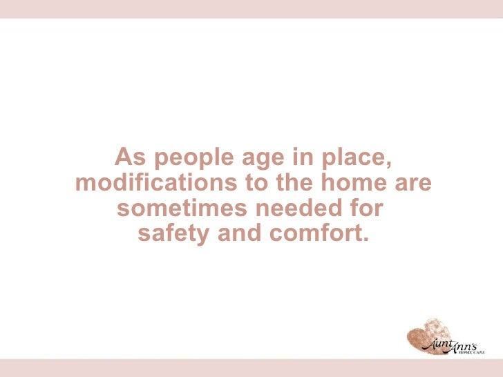 Aging in-place ppt-home-safe-home_long_aunt-anns-home-care