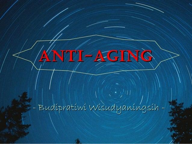ANTI-AGINGANTI-AGING - Budipratiwi Wisudyaningsih -- Budipratiwi Wisudyaningsih -