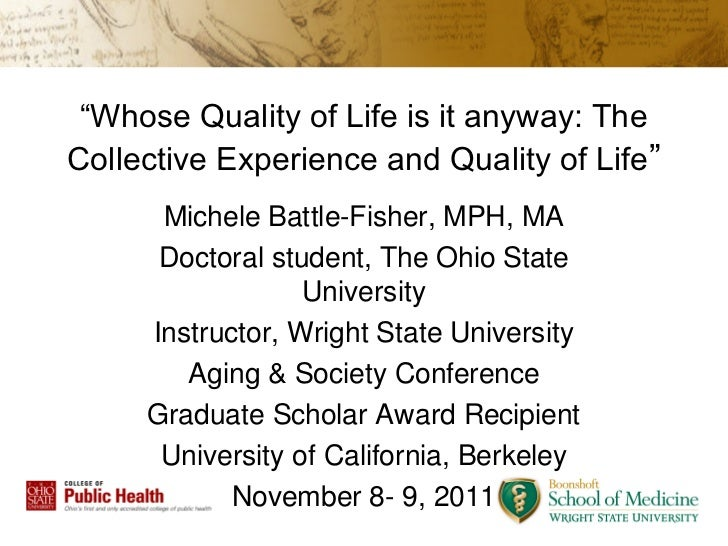 """Whose Quality of Life is it anyway: TheCollective Experience and Quality of Life""      Michele Battle-Fisher, MPH, MA    ..."