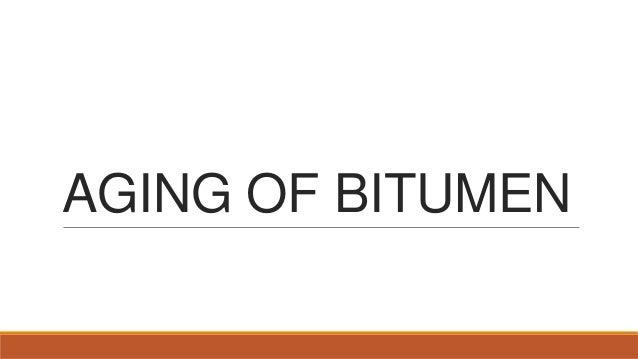 AGING OF BITUMEN