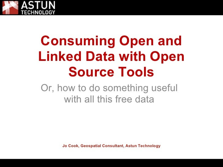 5/31/2011Consuming Open andLinked Data with Open    Source ToolsOr, how to do something useful     with all this free data...