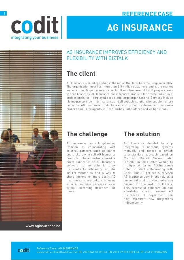 Reference Case   AG INSURANCE www.codit.eu   info@codit.eu   tel. BE +32 3 844 31 72   tel. FR +33 1 77 18 16 82   tel. PT...