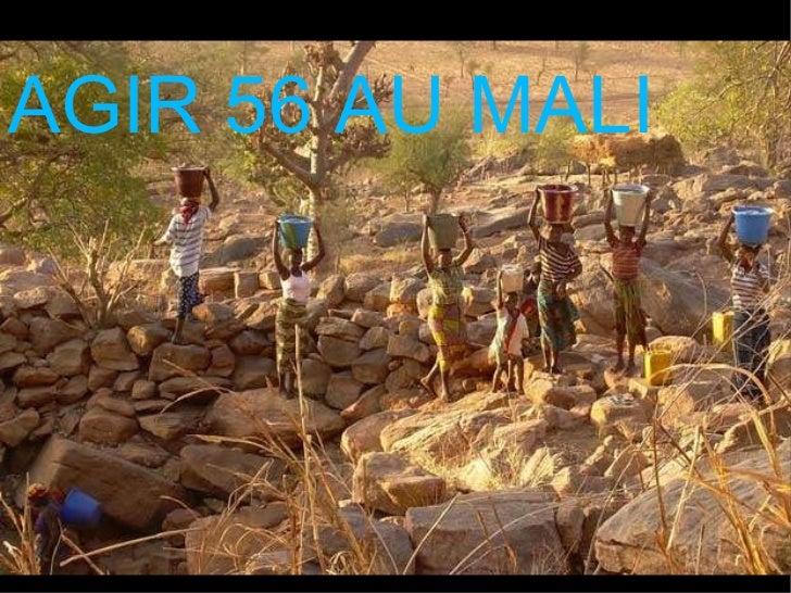 AGIR 56 AU MALI