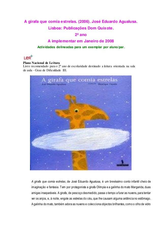 A girafa que comia estrelas. (2006). José Eduardo Agualusa. Lisboa: Publicações Dom Quixote. 2º ano A implementar em Janei...