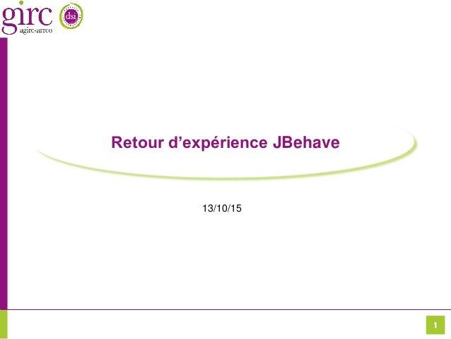 1 Retour d'expérience JBehave 13/10/15