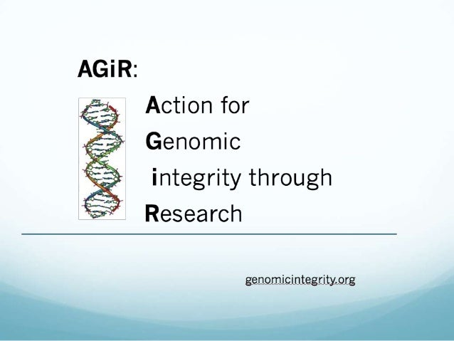 Some definitions:  Genome: the total genetic content of an organism Genomes have integrity when all their genes function c...