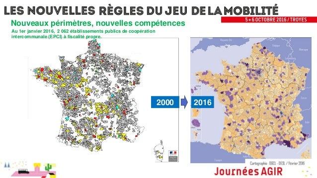2016 Nouveaux périmètres, nouvelles compétences 2000 Au 1er janvier 2016, 2 062 établissements publics de coopération inte...