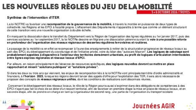 Synthèse de l'intervention d'ITER La loi NOTRE va favoriser une recomposition de la gouvernance de la mobilité, à travers ...