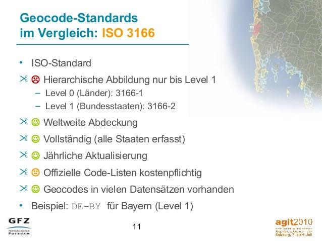 11 Geocode-Standards im Vergleich: ISO 3166 • ISO-Standard   Hierarchische Abbildung nur bis Level 1 – Level 0 (Länder):...