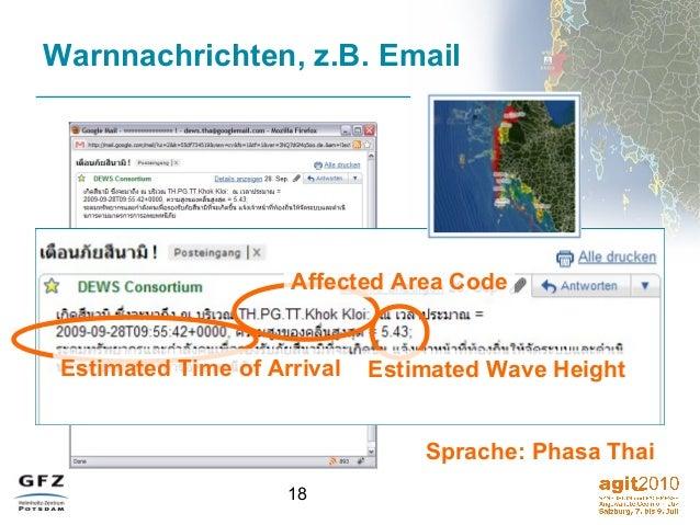 18 Warnnachrichten, z.B. Email Sprache: Phasa Thai Affected Area Code Estimated Time of Arrival Estimated Wave Height