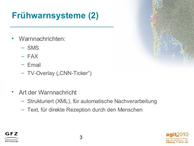 """3 Frühwarnsysteme (2) • Warnnachrichten: – SMS – FAX – Email – TV-Overlay (""""CNN-Ticker"""") • Art der Warnnachricht – Struktu..."""