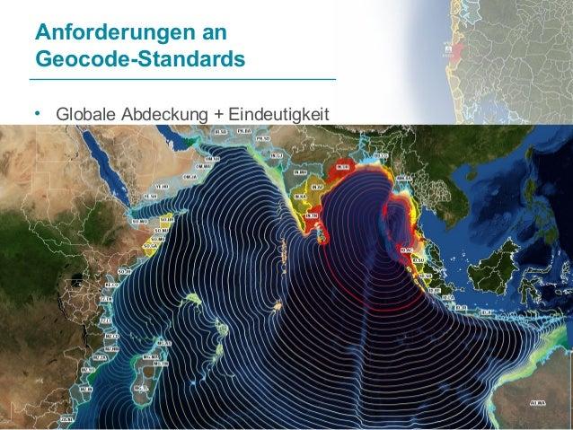 8 Anforderungen an Geocode-Standards • Globale Abdeckung + Eindeutigkeit