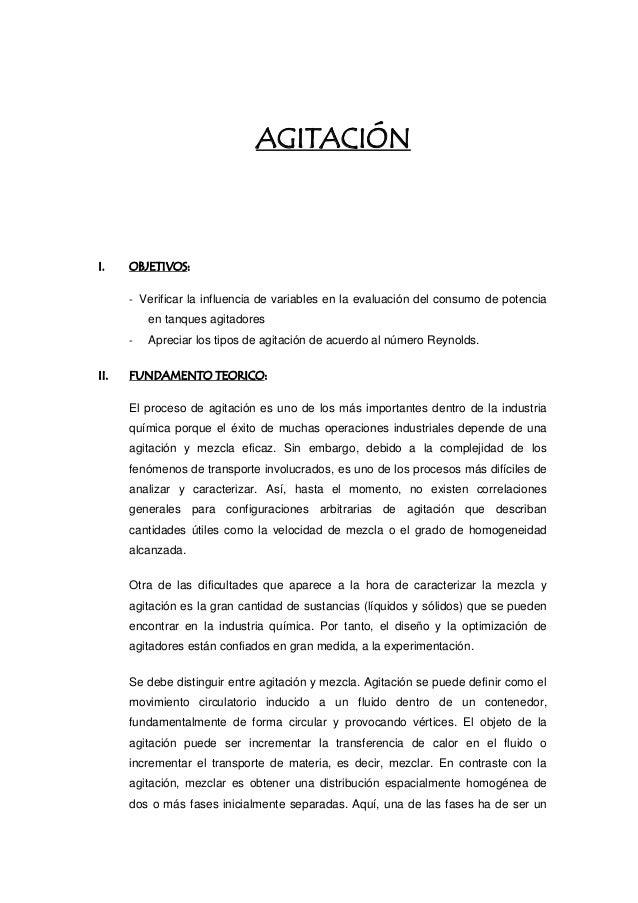 I. OBJETIVOS: - Verificar la influencia de variables en la evaluación del consumo de potencia en tanques agitadores - Apre...