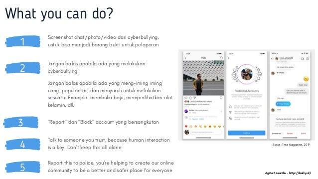 1 Screenshotchat/photo/video dari cyberbullying, untuk bisa menjadi barang bukti untuk pelaporan What you can do? 2 Janga...