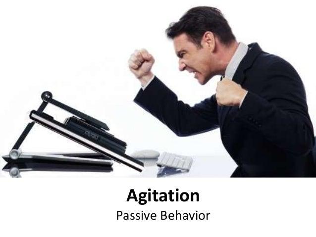 Agitation Passive Behavior