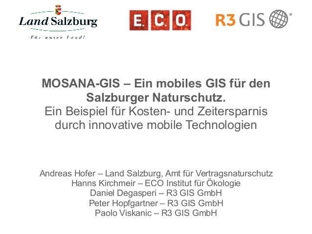 MOSANA-GIS – Ein mobiles GIS für den Salzburger Naturschutz. Ein Beispiel für Kosten- und Zeitersparnis durch innovative m...
