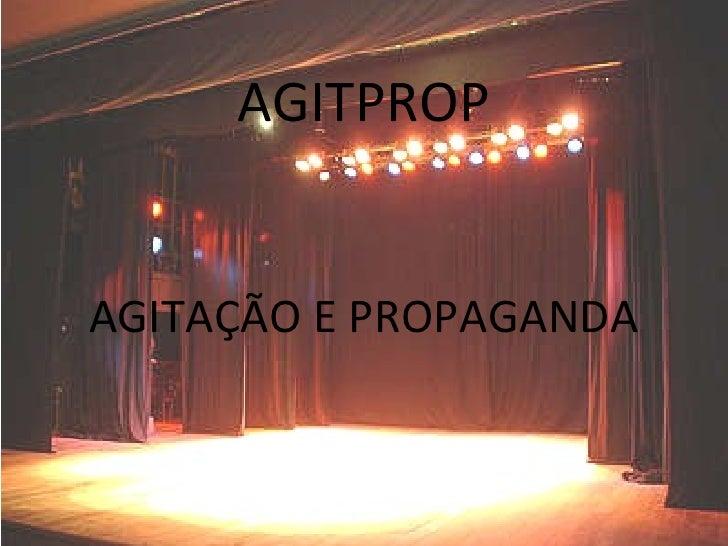 AGITPROP AGITAÇÃO E PROPAGANDA