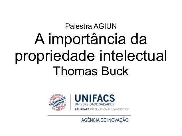 Palestra AGIUN A importância da propriedade intelectual Thomas Buck
