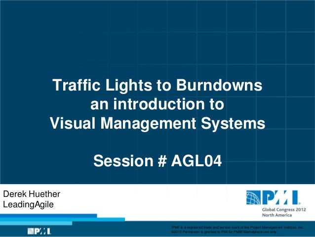 Traffic Lights to Burndowns                an introduction to          Visual Management Systems                Session # ...