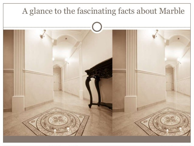 A Glance to the Fascinating Facts About Marble