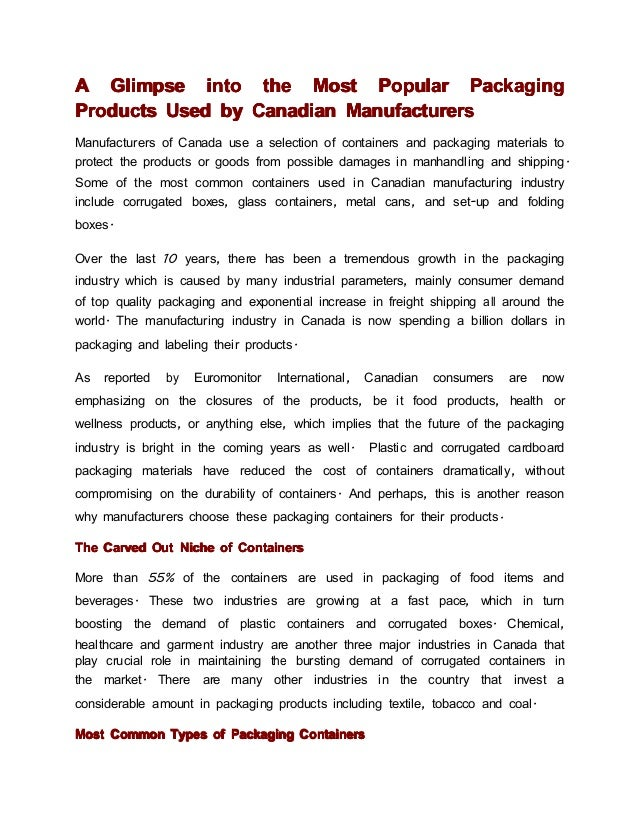 A Glimpse into the Most Popular PackagingProducts Used by Canadian ManufacturersManufacturers of Canada use a selection of...