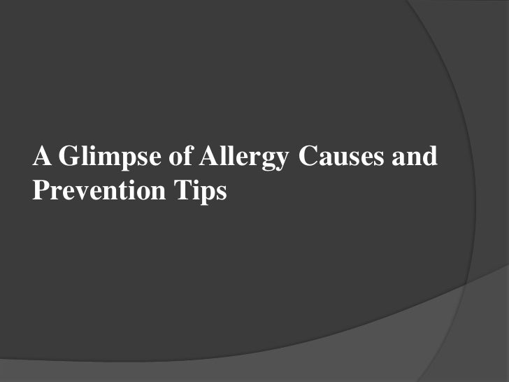 A Glimpse of Allergy Causes andPrevention Tips